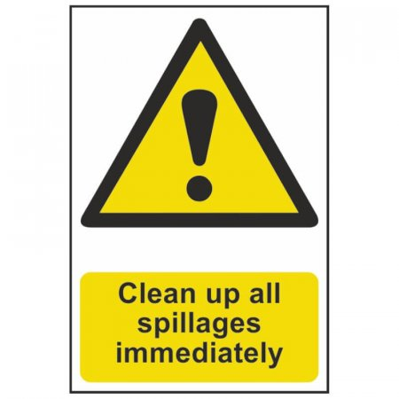 Clean Up Spillages Immediately Sign