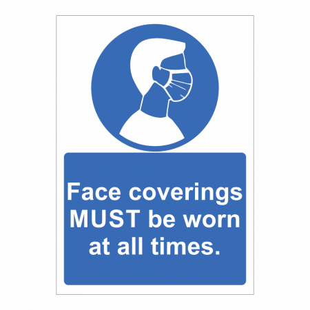 Face Coverings Must Be Worn At All Times Mandatory Sign