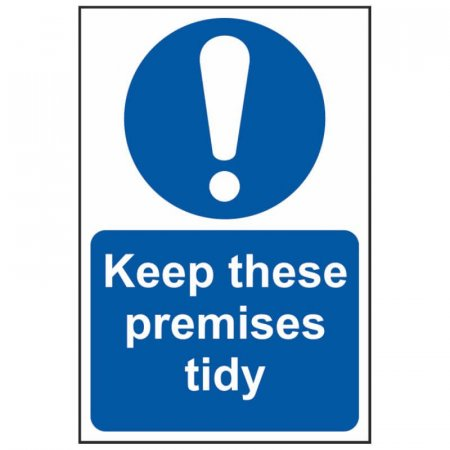 Keep These Premses Tidy Sign