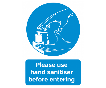 Use The Hand Sanitiser Before Entering Sign