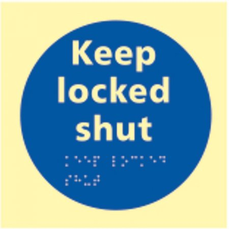 Keep Locked Shut Photoluminescent Braille Sign