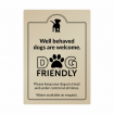 Well Behaved Dogs are Welcome Sign - Gold