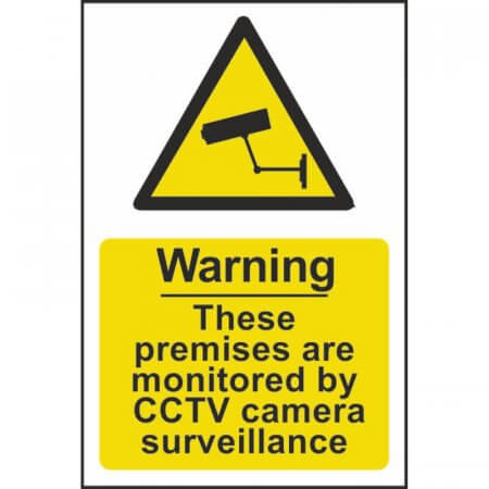 CCTV Premises Monitored by CCTV Sign