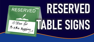 Reserved Signs. Table Signs. Tent Signs. Reserved.